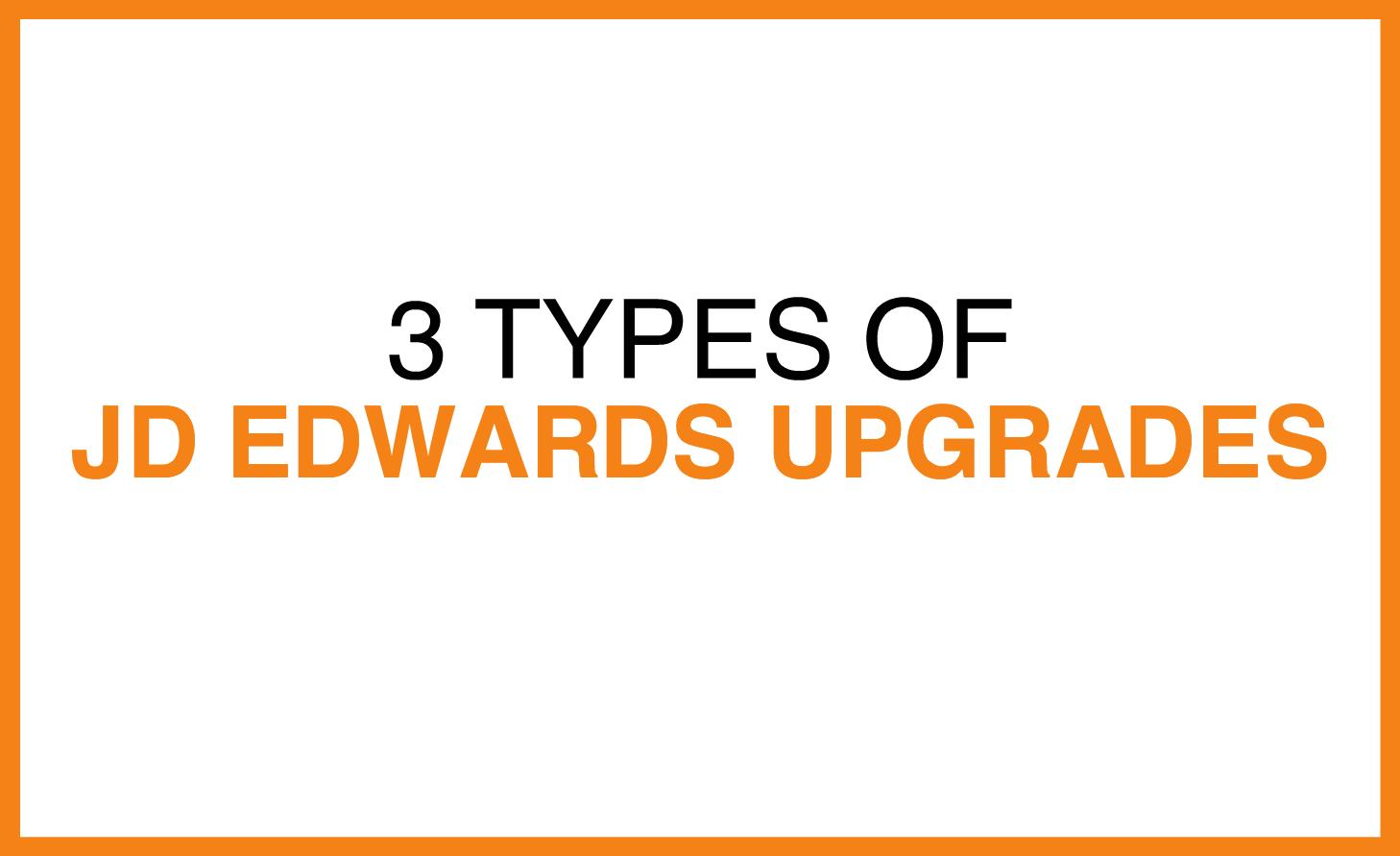 3_types_of_jde_upgrades.png