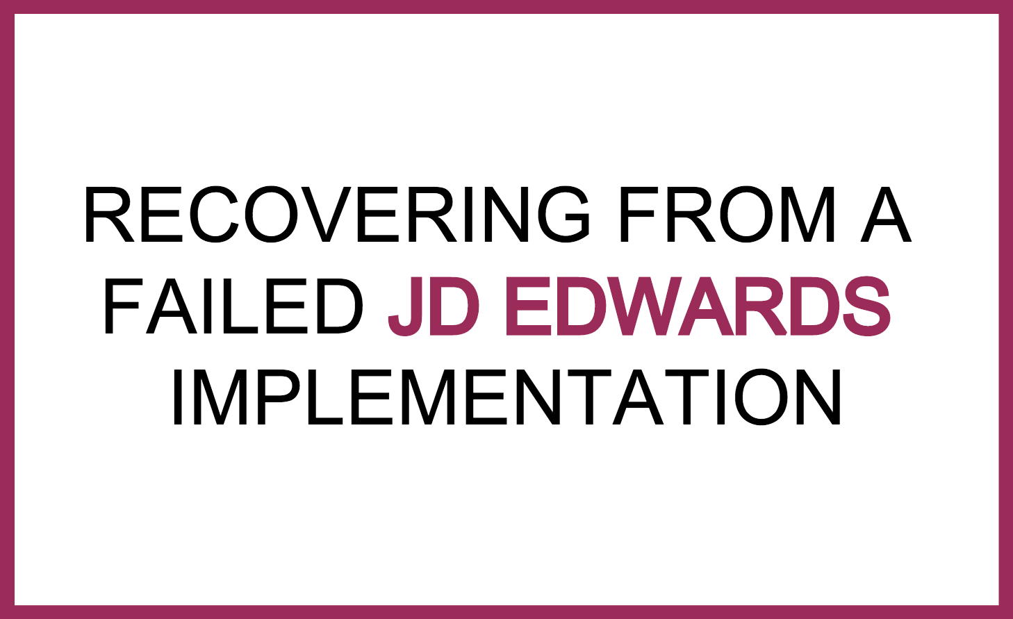 Failed JDE implementation.png