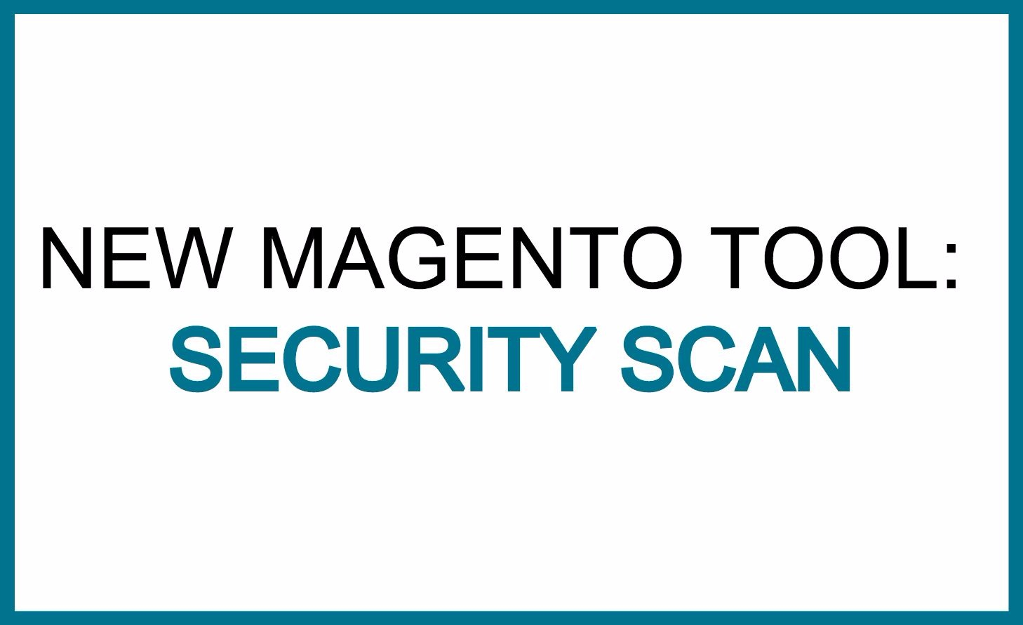 Magento security scan tool.jpg