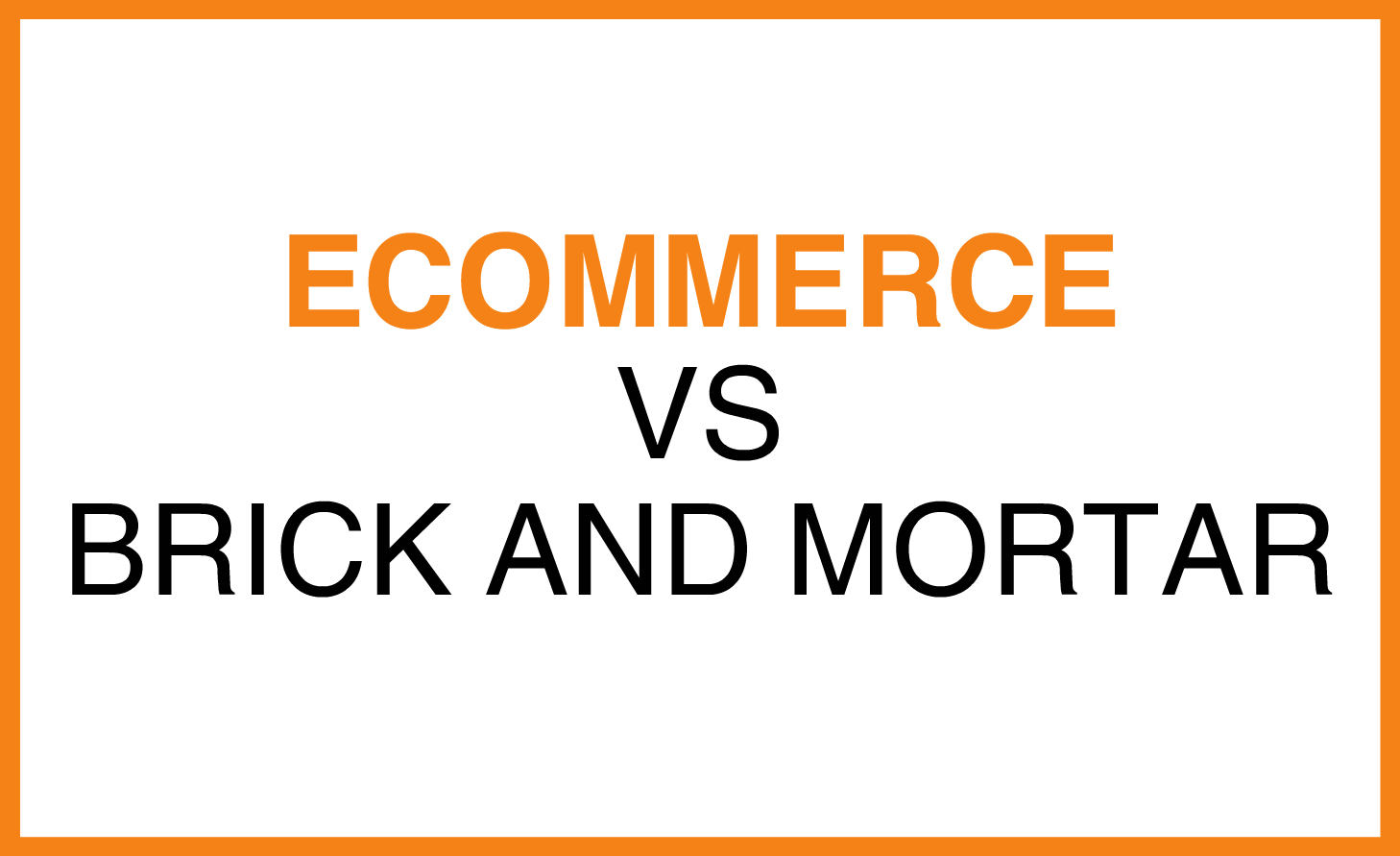 ecommerce vs brick and mortar.png