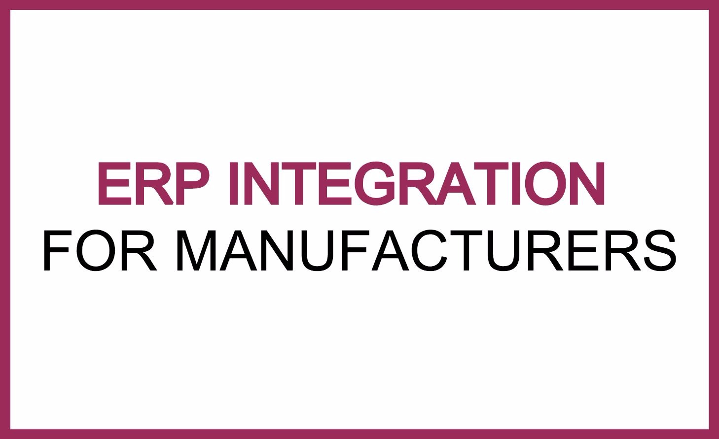 erp integration manufacturers.jpg