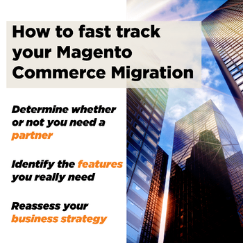 how-to-fast-track-your-magento-commerce-migration
