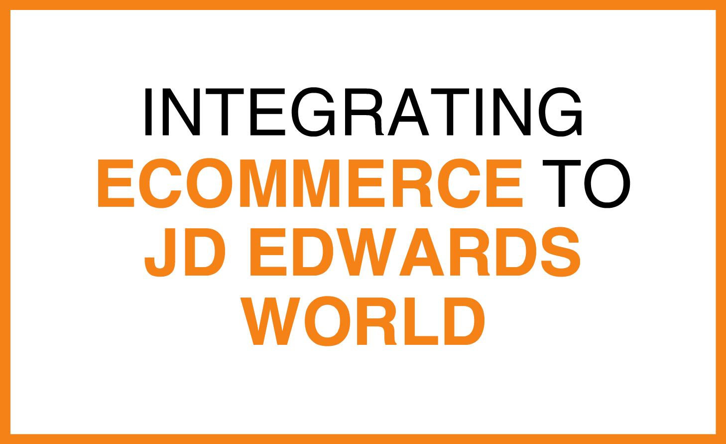 integrating eCommerce to JDE World.png