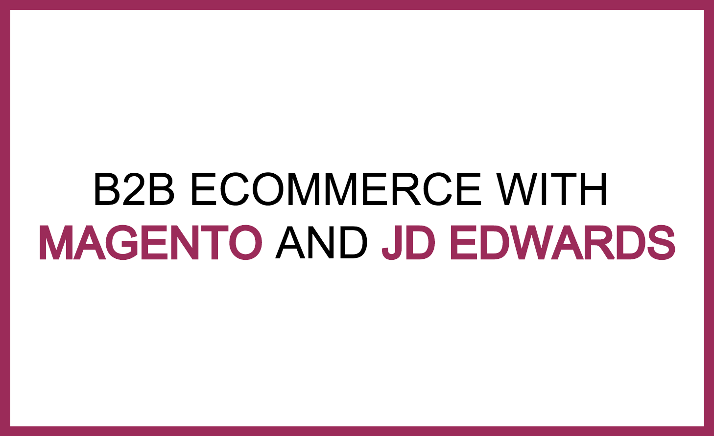 magento and jde b2b eCommerce.png