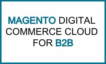 magento digital commerce cloud b2b.jpg
