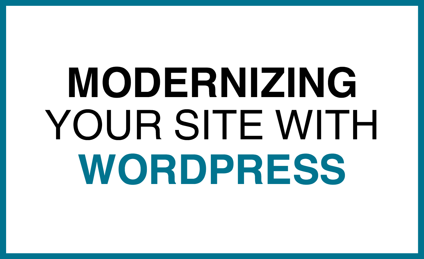 modernizing with wordpress.png
