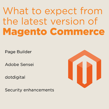 what-to-expect-from-the-lastest-version-of-magento-commerce_1