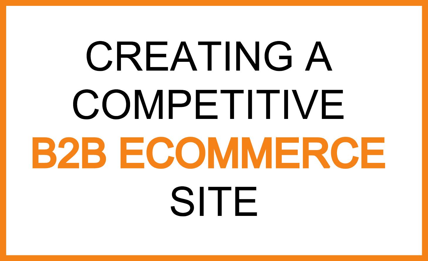 b2b ecommerce competitive
