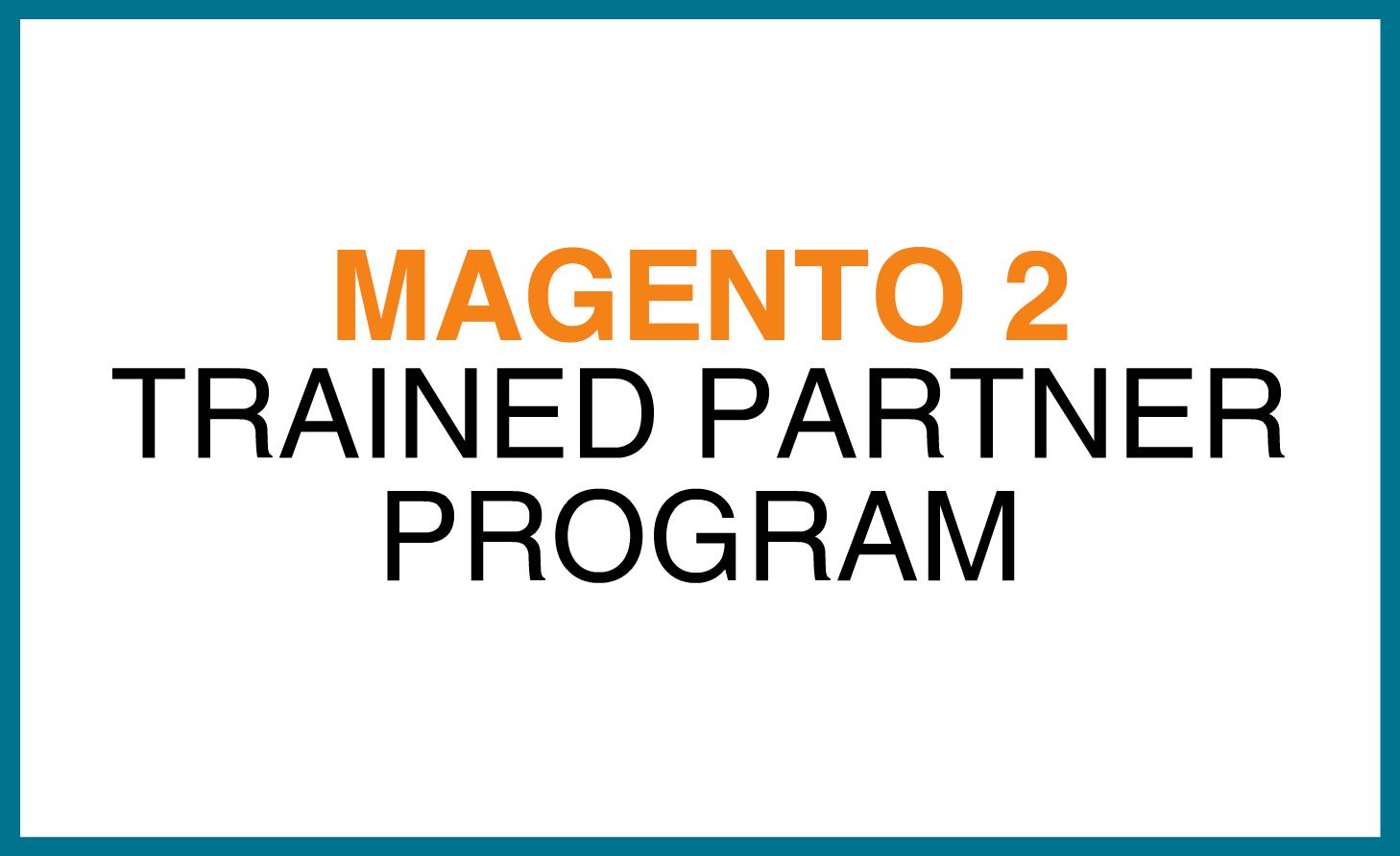 Magento 2 Trained Partner Program