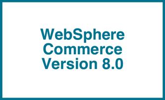 IBM WebSphere Commerce V8 0