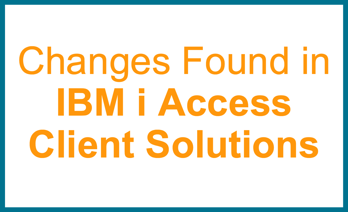 ibm_i_access_client_solutions_changes