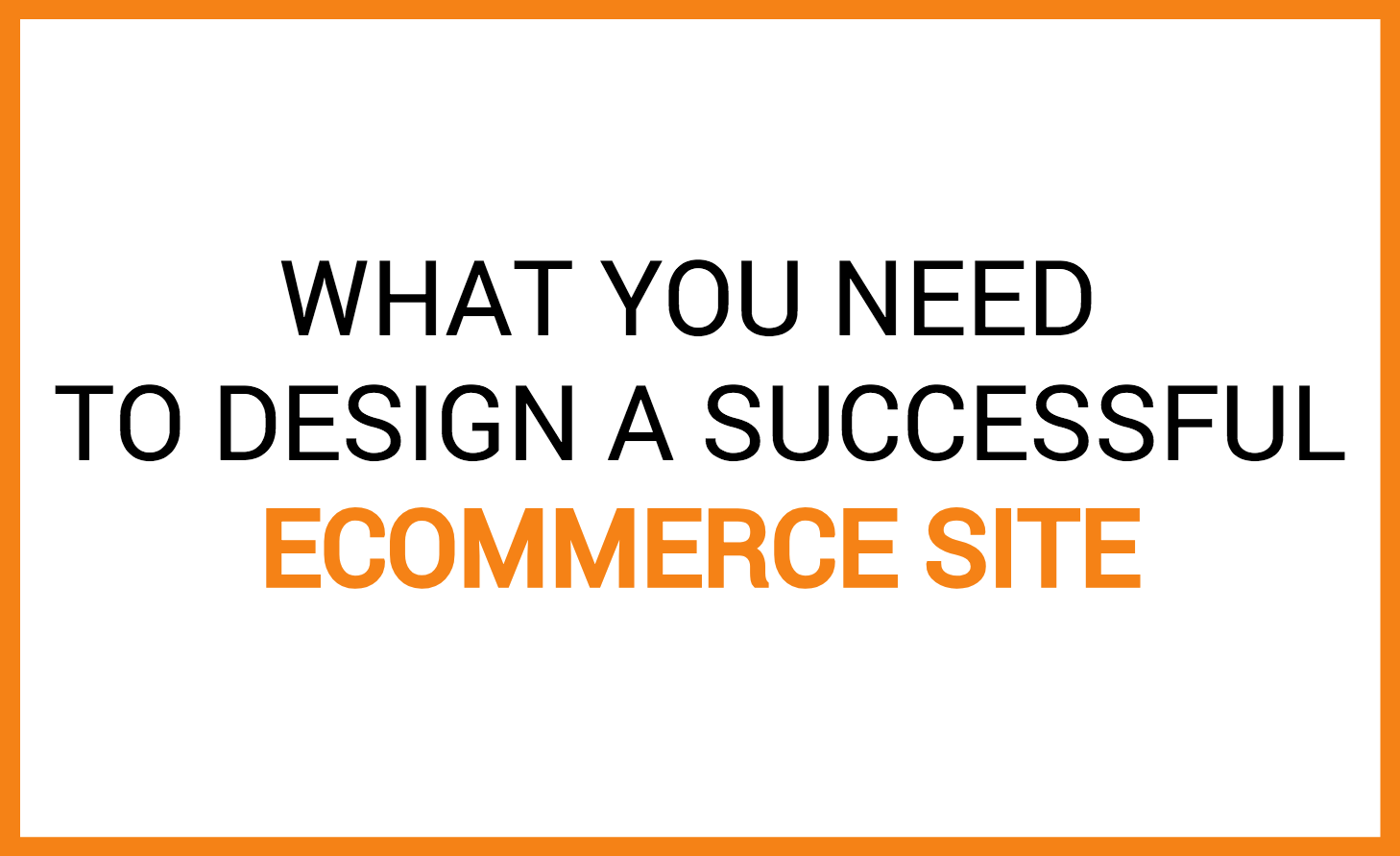 ecommerce design what you need
