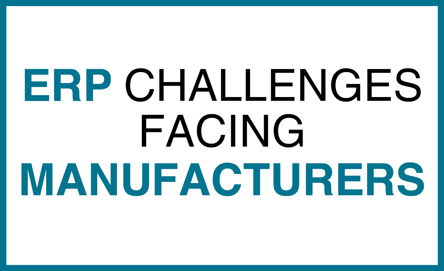 erp challenges manufacturers.png