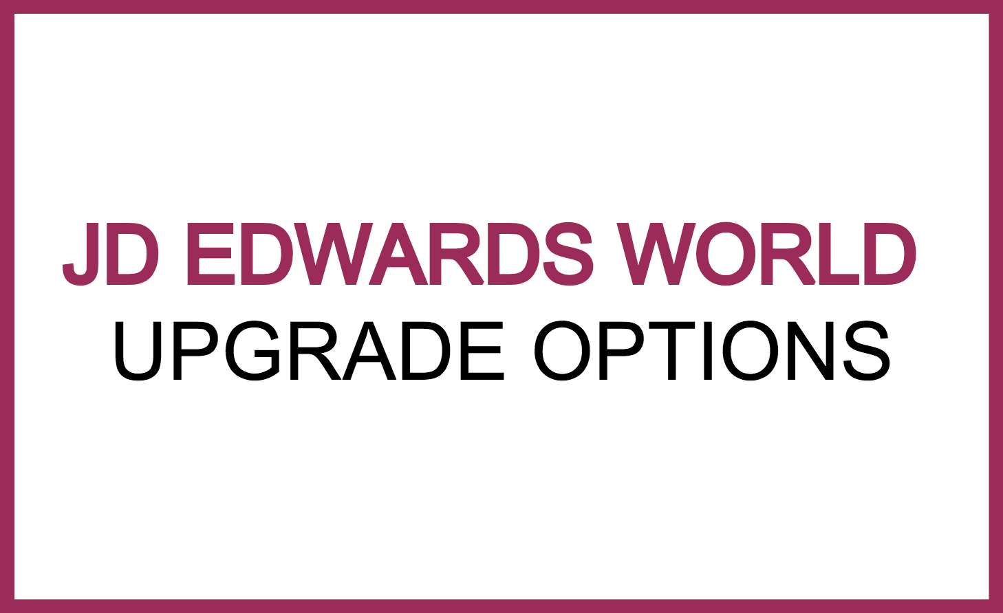 jde world upgrade options