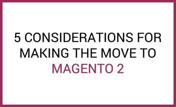 magento 2 considerations